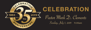Pastor Clements' 35th Anniversary in Ministry - Special Service Time