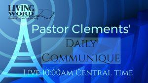 Pastor Clements' Daily Communique